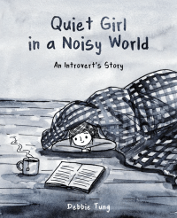 """Book cover image of """"Quiet Girl in a Noisy World"""" by Debbie Tung"""""""